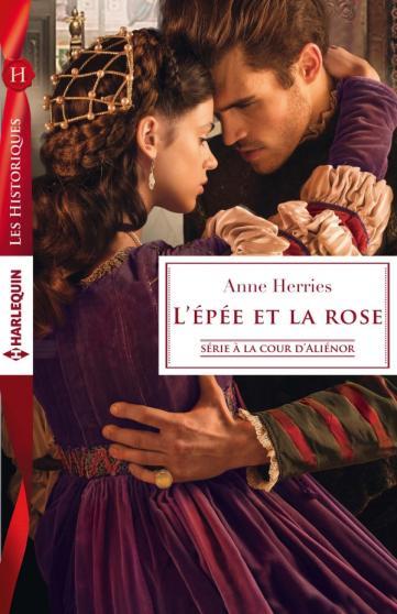 HERRIES Anne - A LA COUR D'ALIENOR - Tome 3 : L'épée et la rose 97822828