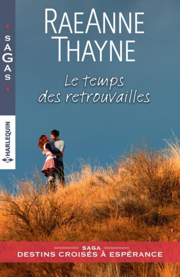 THAYNE RaeAnne - DESTINS CROISÉS A ESPÉRANCE - Tome 3 : Le temps des retrouvailles 97822830
