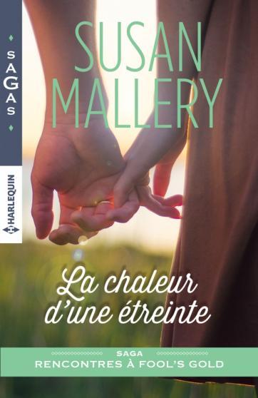 MALLERY Susan - RECONTRES A FOOL'S GOLD - Tome 11 : La chaleur d'une étreinte 97822831