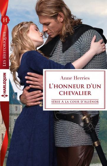 HERRIES Anne - A LA COUR D'ALIENOR - Tome 2 : L'honneur d'un chevalier Honneu10