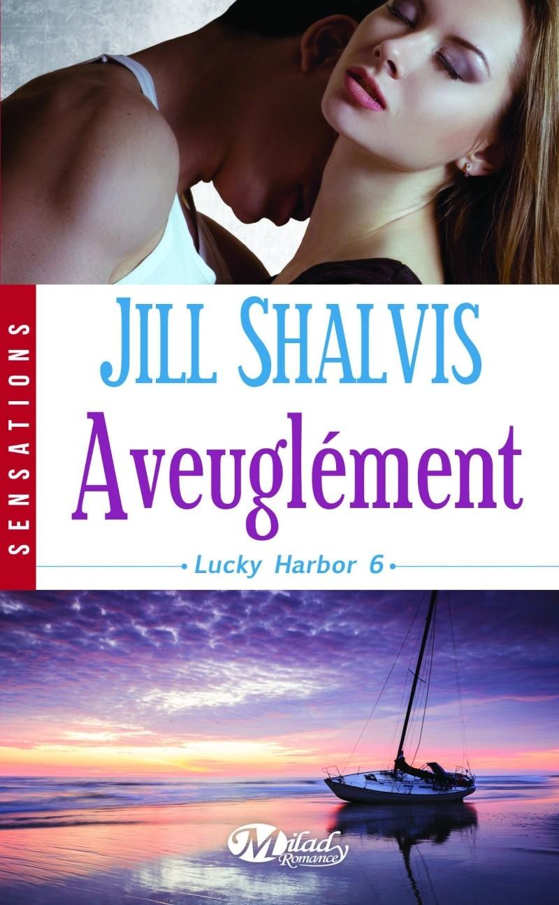 SHALVIS Jill - LUCKY HARBOR - Tome 6 : Aveuglément  Jill10