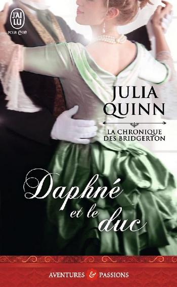 QUINN Julia - LA CHRONIQUE DES BRIDGERTON - Tome 1 : Daphné et le duc   La-chr10
