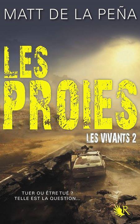 DE LA PENA Matt - LES VIVANTS - Tome 2 : Les Proies Les-vi10