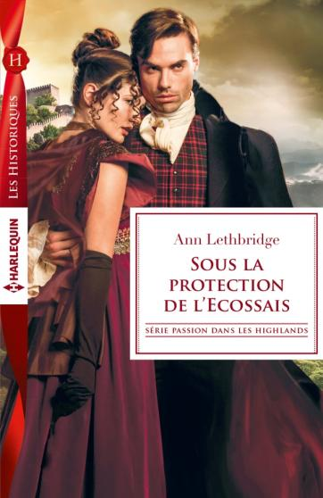 LETHBRIDGE Ann - PASSION DANS LES HIGHLANDS - Tome 2 : Sous la protection de l'Ecossais Protec10