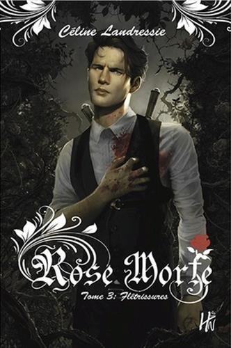 LANDRESSIE Céline - ROSE MORTE - Tome 3 : Fletrissures Rose10