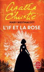 L'if et la rose de Mary Westmacott (Agatha Christie) If_ros10