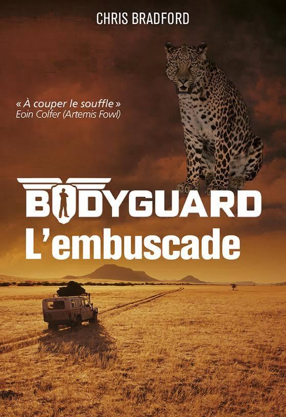BRADFORD Chris - BODYGUARD - Tome 3 : Embuscade Embusc10