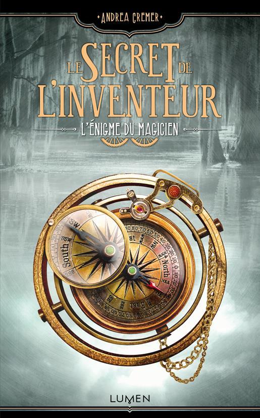 CREMER Andrea - LE SECRET DE L'INVENTEUR - Tome 2 : L'éngime du magicien Le-sec10