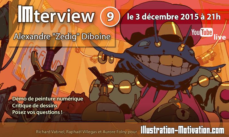 """IMterview #9 : Alexandre """"Zedig"""" Diboine Imterv13"""