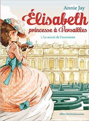 Elisabeth, princesse à Versailles d'Annie Jay Elisab10