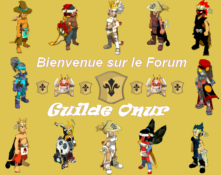 Guilde  Onur  Index du Forum