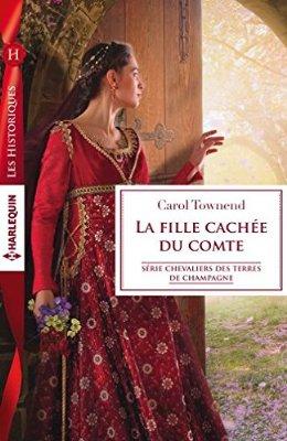 Chevaliers des terres de Champagne -Tome 2 : La fille cachée du comte de Carol Townend  51gyrx10