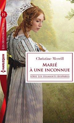 Les diamants disparus - Tome 1: Marié à une inconnue de Christine Merrill 51lhsy10