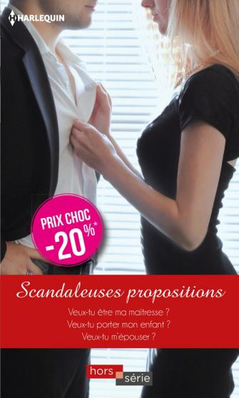 Scandaleuses propositions Day Leclaire - Yvonne Lindsay - Susan Stephens 97822820