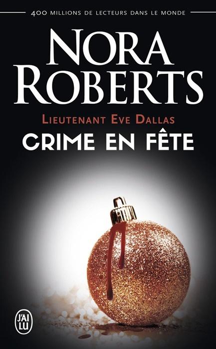 Lieutenant Eve Dallas - Tome 39 : Crime en fête de Nora Roberts Lieute10