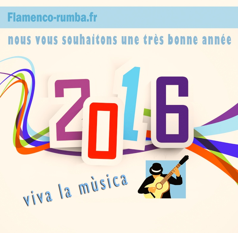 Bonne Année aux amis et menbres du forum Flamenco-Rumba  46510
