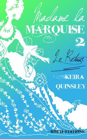 [Quinsley, Keira] Madame la marquise - Tome 2: Le retour Cache_10