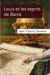 [Tanakas, Jean-Thierry] Louis et les esprits de Banie Couv2110
