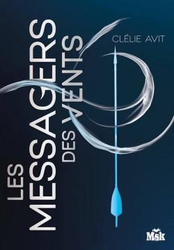 AVIT,Clelie - LES MESSAGERS DES VENTS -  tome 1 : Les messagers des vents Jan6_l10