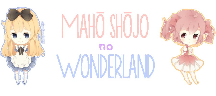 Mahō Shōjo no Wonderland