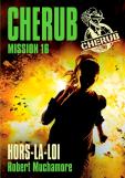 MUCHAMORE Robert - CHERUB - Tome 16 : Hors-la-loi Cher1610