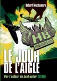 MUCHAMORE Robert - Henderson's Boys - Tome 2 : Le jour de l'aigle Hb210