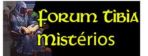 Fórum: Tibia Mistérios