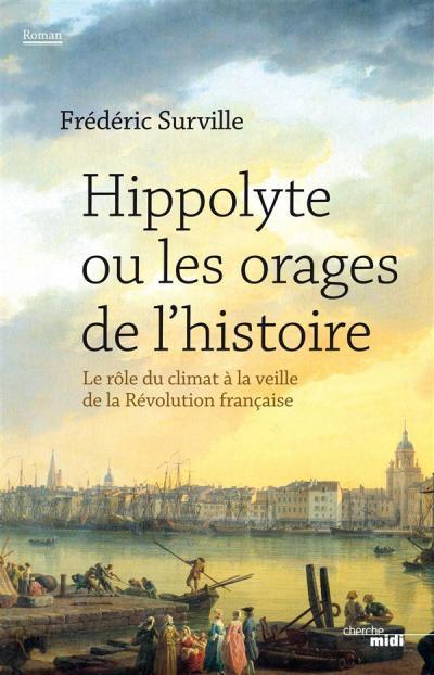 """Livre """"Hippolyte ou les orages de l'histoire"""" par Frédéric Surville 97827410"""