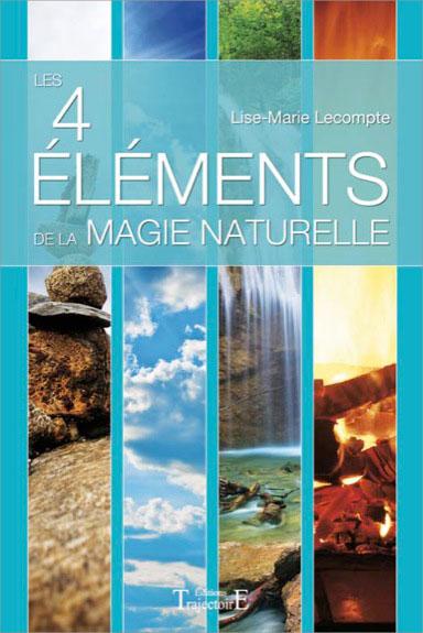 les 4 Eléments de la Magie Naturelle de Lise-Marie Lecompte 3149213