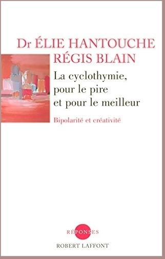 La cyclothymie, pour le meilleur ou pour le pire, Elie Hantouche et Régis Blain