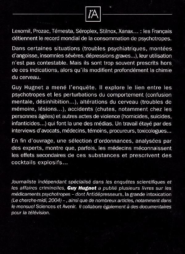 Quatrieme de couverture - Psychotropes, l'enquête - La face cachée des antidépresseurs, tranquilisants, somnifères ...Guy Hugnet