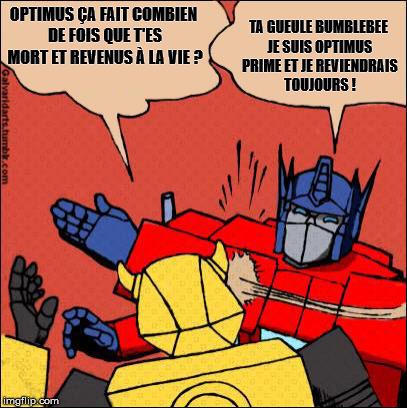 [Mini-Jeu] Générateur de Meme - Imaginez le dialogue - Optimus gifle Bumblebee/Bourdon! - Page 2 Bee_ba10