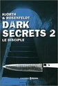 [Hjorth, Michael & Rosenfeldt, Hans] Dark secrets - Tome 2: Le disciple Dark_s11