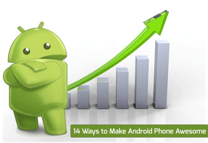 11 ways to make Android phones more awesome Andrio10