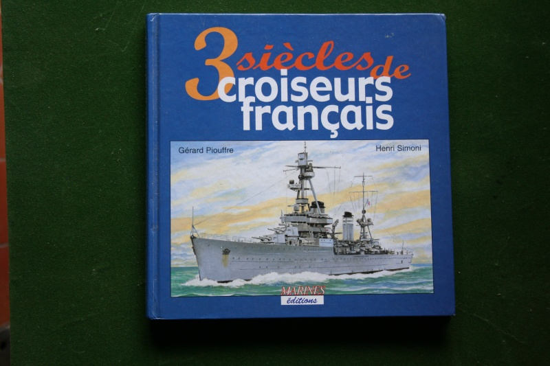 Trois siècles de croiseurs Français - G. Piouffre & H. Simoni Img_6322