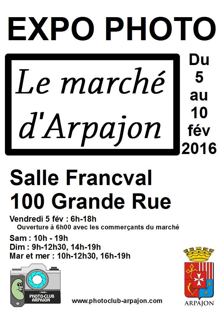 Expo du 5 au 10/02/2016: Le marché d'Arpajon Affich10
