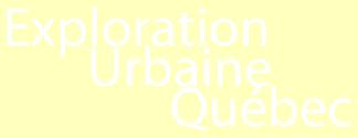 Exploration Urbaine Québec