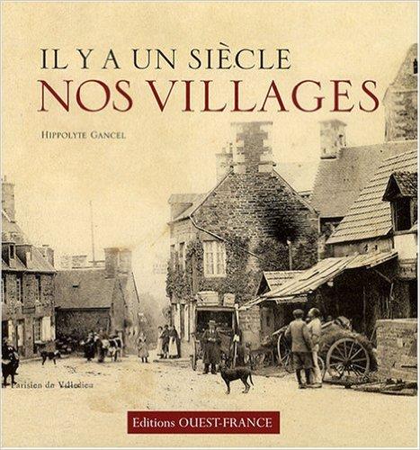 IL Y A UN SIÈCLE NOS VILLAGES d'Hippolyte Gancel 61xp9d10