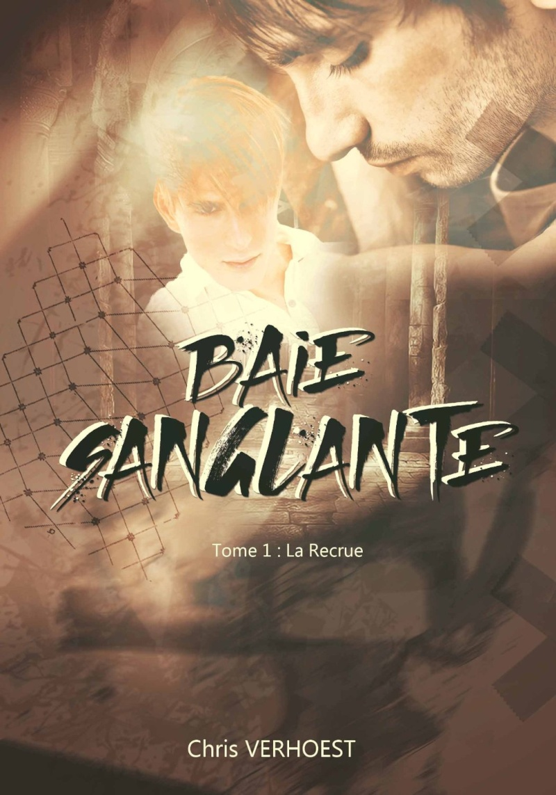 Baie Sanglante - Tome 1 : La Recrue de Chris Verhoest Baie_s10
