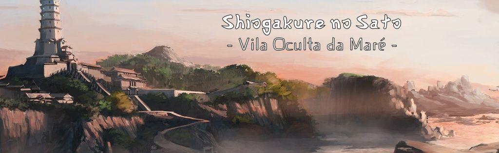 Shiogakure no Sato - Vila Oculta da Maré