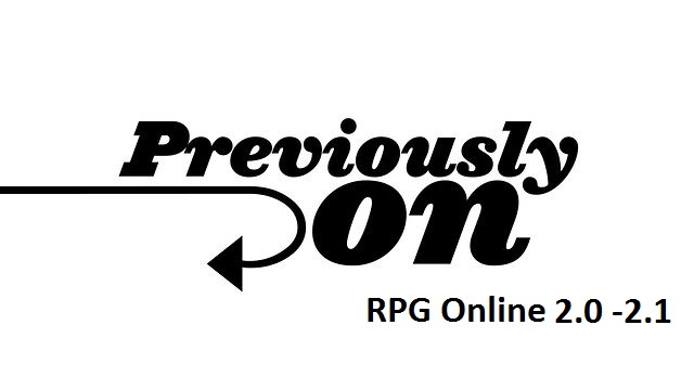 Prevoiusly on RPG Online 2.0 - 2.1 Prev2010