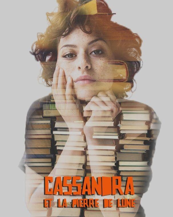 [En cours] Cassandra et la pierre de lune. Couver10