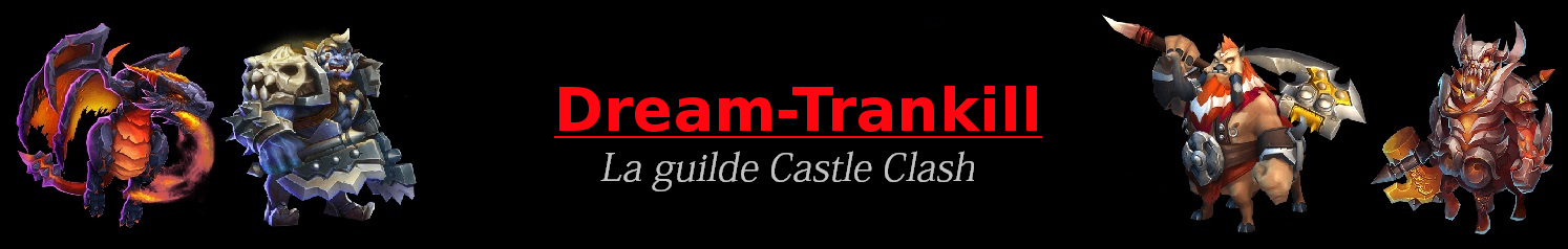 Castle Clash le forum de Dream-Trankill