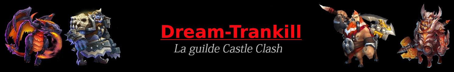 Castle Clash le forum de Dream-Trankill