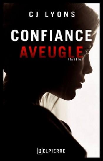Caitlyn Tierney FBI Thriller - Tome 1: Confiance aveugle de C.J. Lyons Confia10
