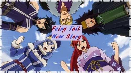 Fairy Tail New Story