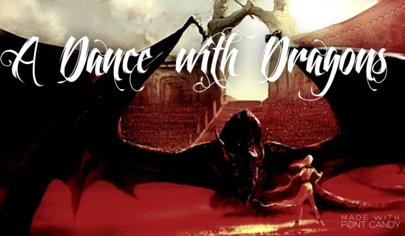 A Dance With Dragons | ASOIAF Roleplay