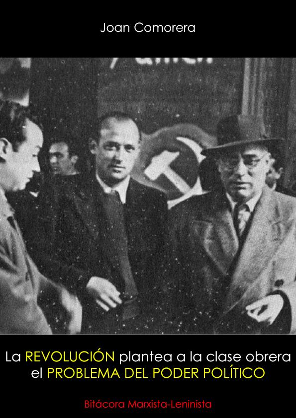 La revolución plantea a la clase obrera el problema del poder político; Joan Comorera, 1949 Joan2011