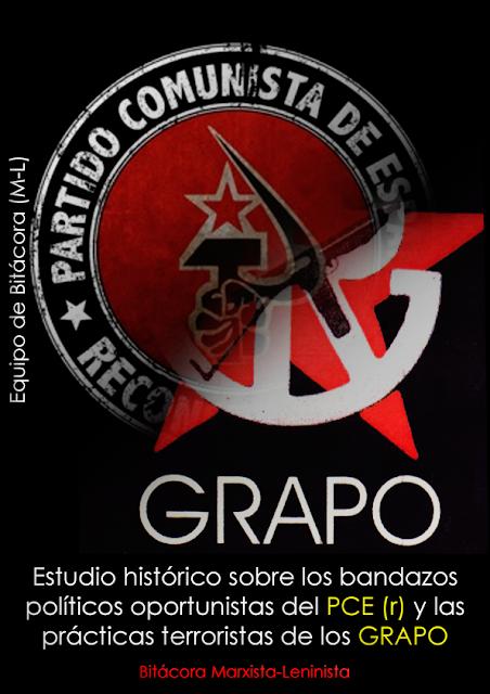 Estudio histórico sobre los bandazos oportunistas del PCE(r) y las prácticas terroristas de los GRAPO; Equipo de Bitácora (M-L), 2017 Pce_r_10
