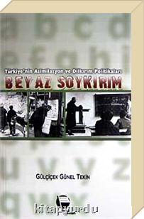 Beyaz Soykırım / Türkiye'nin Asimilasyon ve Dilkırım Politikaları. Beyaz-10